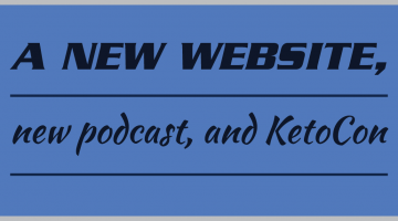 A new website, new podcast, and KetoCon