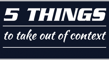 5 thing to take out of context