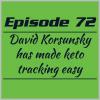 Episode 72 – David Korsunsky has made keto tracking easy