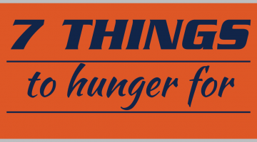 7 things to hunger for