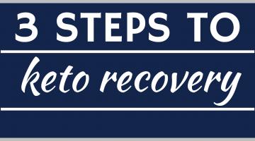 3 steps to keto recovery
