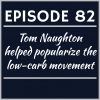 Episode 82 – Tom Naughton helped popularize the low-carb movement