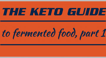 The keto guide to fermented food, part 1