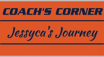 Coach's Corner: Jessyca's Journey