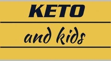 Keto and Kids