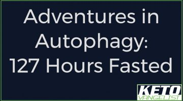 Adventures in Autophagy: 127 Hours Fasted