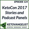 Episode 124 – KetoCon 2017 Stories and Podcast Panels