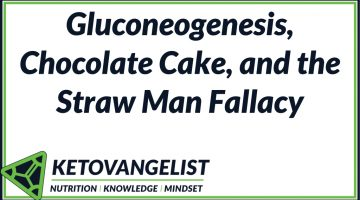 Gluconeogenesis, Chocolate Cake, and the Straw Man Fallacy