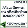 Keto 151 – Allison Gannett and Ali Miller from KetoCon 2017