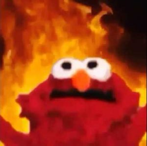 "Fiery Elmo says, ""Stop it"""