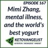 Episode 167 – Mimi Zhang, mental illness, and the world's best yogurt