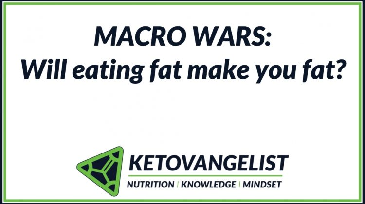 Macro Wars: Will eating fat make you fat?