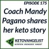 Episode 175 – Coach Mandy Pagano shares her keto story